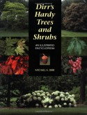 Dirr's Hardy Trees and Shrubs: An Illustrated Encyclopedia - Michael A. Dirr
