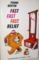 Fast Fast Fast Relief - Pierre Berton, Feyer, George