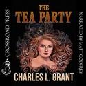 The Tea Party - Charles L. Grant, Matt Godfrey