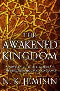 The Awakened Kingdom (Inheritance) - N.K. Jemisin
