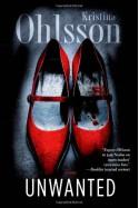 Unwanted: A Novel - Kristina Ohlsson