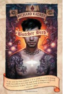 Butcher Bird: A Novel of The Dominion - Richard Kadrey