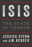 ISIS: The State of Terror - Jessica Stern, J. M. Berger