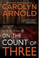 On the Count of Three (Brandon Fisher FBI #7) - Carolyn Arnold