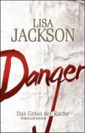 Danger: Das Gebot der Rache - Lisa Jackson, Kristina Lake-Zapp