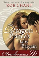 The Dragon Prince's Baby Bargain - Zoe Chant