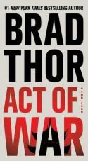 Act of War: A Thriller - Brad Thor