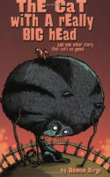 The Cat with a Really Big Head, and One Other Story that Isn't as Good - Roman Dirge