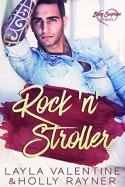 Rock 'n' Stroller - A Rockstar's Secret Baby Romance (Baby Surprises Book 4) - Holly Rayner, Layla Valentine