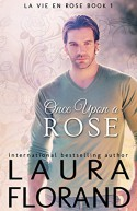 Once Upon a Rose (La Vie en Roses Book 1) - Laura Florand