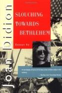 Slouching Towards Bethlehem - Joan Didion