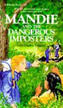 Mandie and the Dangerous Imposters - Lois Gladys Leppard
