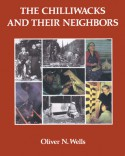 The Chilliwacks and Their Neighbors - Oliver Wells