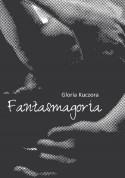 Fantasmagoria - Gloria Kuczora