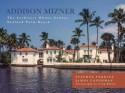 Addison Mizner The Architect Whose Genius Defined Palm Beach - Stephen Perkins, James Caughman