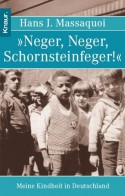 »Neger, Neger, Schornsteinfeger!« : meine Kindheit in Deutschland (Taschenbuch) - Hans J. Massaquoi, Klaus Timmermann, Ulrike Wasel