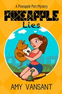 Pineapple Lies: Pineapple Port Romantic Comedy / Mystery: Book One (Pineapple Port Mysteries 1) - Amy Vansant