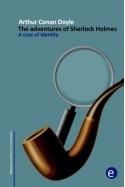 A case of identity: The adventures of Sherlock Holmes (Arthur Conan Doyle Collection) (Volume 4) - Arthur Conan Doyle, Rubén Fresneda