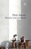 Bociany nad powiatem - Piotr Szewc