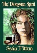 The Dionysian Spirit - Seán Fitton