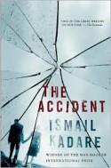 The Accident - Ismail Kadaré, John Hodgson