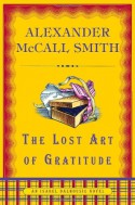 The Lost Art of Gratitude - Alexander McCall Smith