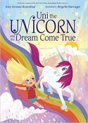 Uni the Unicorn and the Dream Come True - Amy Krouse Rosenthal, Brigette Barrager