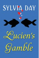 Lucien's Gamble: A Novella From Bad Boys Ahoy! - Sylvia Day