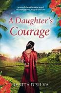 A Daughter's Courage - Renita D'Silva
