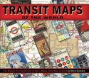Transit Maps of the World - Mark Ovenden, Mike Ashworth