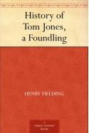 History of Tom Jones, a Foundling - Henry Fielding