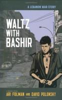 Waltz With Bashir: A Lebanon War Story - Ari Folman, David Polonsky