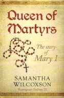 Queen of Martyrs - Samantha Wilcoxson