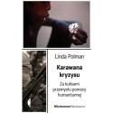 Karawana kryzysu. Za kulisami przemysłu pomocy humanitarnej - Linda Polman, Ewa Jusewicz-Kalter