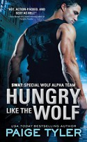 Hungry Like the Wolf (SWAT) - Paige Tyler
