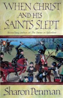 When Christ and His Saints Slept (Eleanor of Aquitaine Trilogy 1) - Sharon Penman