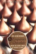 The Emperors of Chocolate: Inside the Secret World of Hershey and Mars - Joël Glenn Brenner