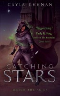 Catching Stars - Cayla Keenan