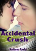 Accidental Crush - Adrienne Torrisi