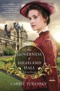 Governess of Highland Hall, The: A Novel - Carrie Turansky