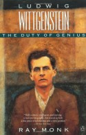 Ludwig Wittgenstein: The Duty of Genius - Ray Monk