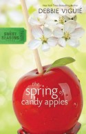 The Spring of Candy Apples - Debbie Viguié