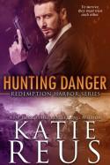 Hunting Danger (Redemption Harbor #5) - Katie Reus