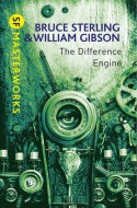 The Difference Engine (Sf Masterworks) - William Gibson;Bruce Sterling