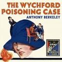 The Wychford Poisoning Case - Anthony Berkeley, Mike Grady