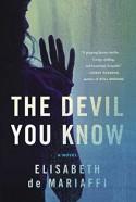 The Devil You Know: A Novel - Elisabeth de Mariaffi