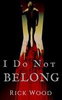 I Do Not Belong - Rick Wood