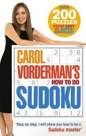 Carol Vorderman's How To Do Sudoku - Carol; Chohan, Ko; Bean, Anita Vorderman