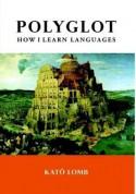 Polyglot: How I Learn Languages - Kató Lomb