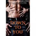 Down to You - M. Leighton